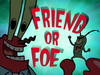 Friend or Foe title card
