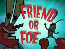 Friend or Foe title card