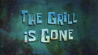 The Grill is Gone