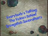 Everybody's Talking: The Voices Behind SpongeBob SquarePants