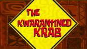 The Kwarantined Krab Title Card
