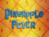 Pineapple Fever