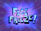 Face Freeze! title card