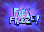 Face Freeze! title card