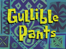 Gullible Pants title card