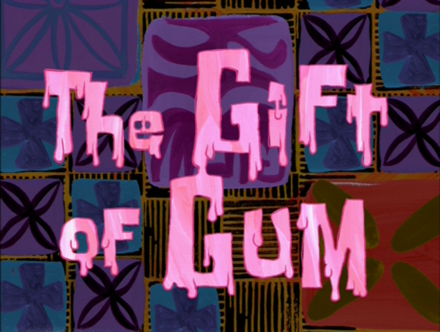 File:The Gift of Gum.png