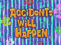 Accidents Will Happen title card