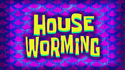 House Worming