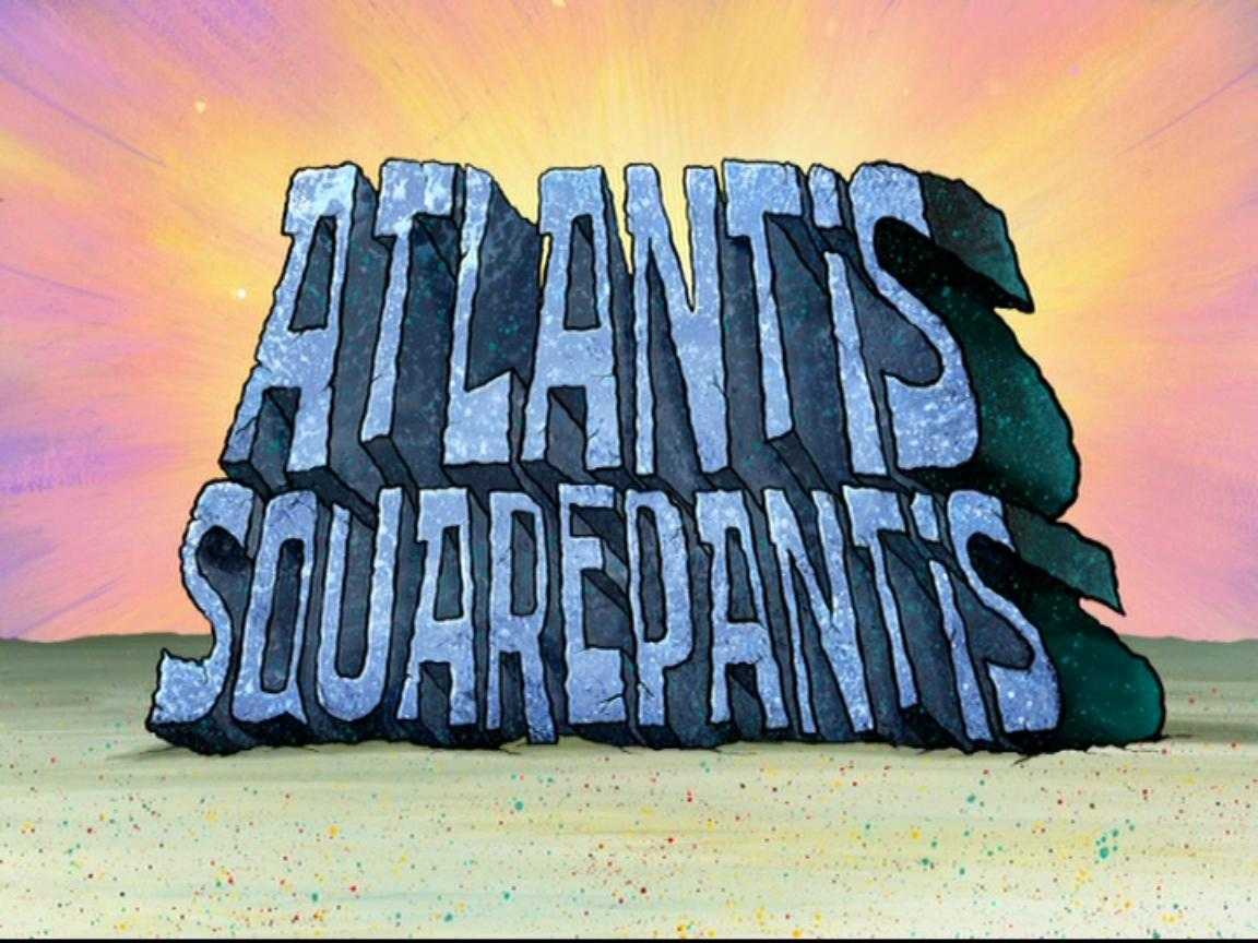 Atlantis Squarepantistranscript Encyclopedia Spongebobia Fandom