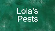 Lolas Pests