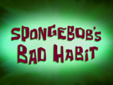 SpongeBob's Bad Habit/gallery