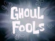 Ghouls fools