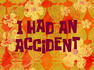 I Had an Accident title card