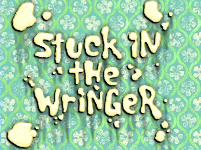 File:Stuck in the Wringer.jpg
