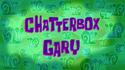 Chatterbox Gary HD