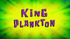 King Plankton (Title Card)