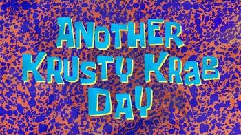 Another Krusty Krab Day