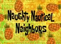 Naughty Nautical Neighbors title card