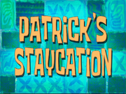 Patrick's Staycation