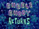 Bubble Buddy Returns title card