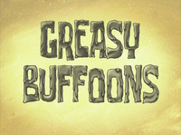 Greasy Buffoons title card