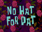 No Hat for Pat title card