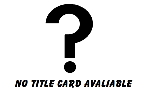 File:NoTitleCard Available-transparent.png