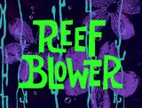 Reef Blower title card