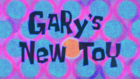 Gary's New Toy title card