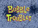 Bubble Troubles title card