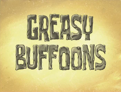GreasyBuffoonsTitle