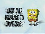 What Ever Happened to SpongeBob?