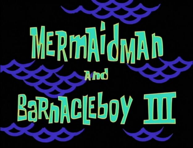File:Mermaid Man and Barnacle Boy III.jpg