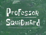 Professor Squidward title card