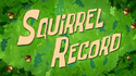 Squirrel Record