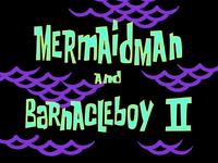 Mermaid Man and Barnacle Boy II title card