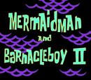 Mermaid Man and Barnacle Boy II (transcript)