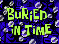 Buried in Time title card
