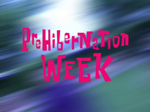 Prehibernation Week title card