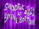 Smoothe Jazz at Bikini Bottom title card