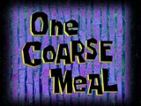 One Coarse Meal title card