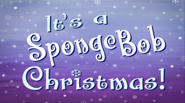 File:It's a SpongeBob Christmas!.jpg