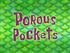 Porous Pockets