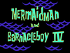 Mermaid Man and Barnacle Boy IV title card
