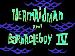 Mermaid Man and Barnacle Boy IV title card
