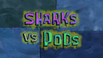 Sharks vs. Pods