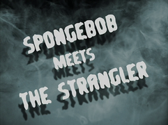 SpongeBob Meets the Strangler title card