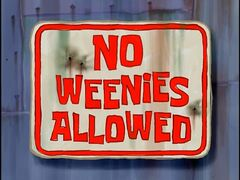 No Weenies Allowed