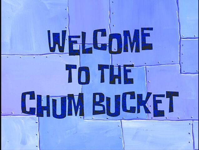 File:Welcome to the Chum Bucket.jpg