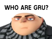 Who Are Gru